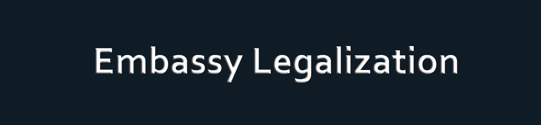 Embassy Legalization